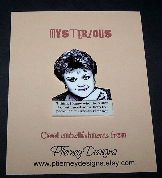 JESSICA FLETCHER Murder, She Wrote Mystery Quote Pin