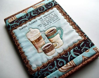 Quilted Journal Cover, Coffee Makes You Brilliant, coffee lover, fabric journal, quilted diary, composition book cover, blank notebook
