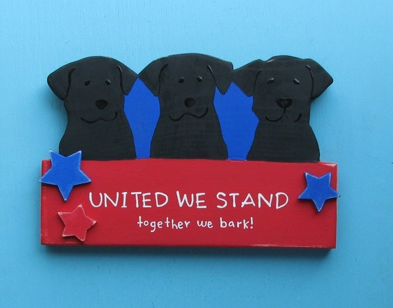 Black Dog Retriever  - United We Stand - Together We Bark - Patriotic Wood Decorative Sign