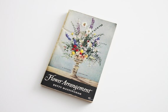 Hand Embroidered Vintage Paperback Book: FLOWER ARRANGEMENT by Betty Massingham