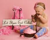 Vintage Let Them EAT CAKE SIGN, Babys 1st Birthday, Wedding Sign, Photography Props