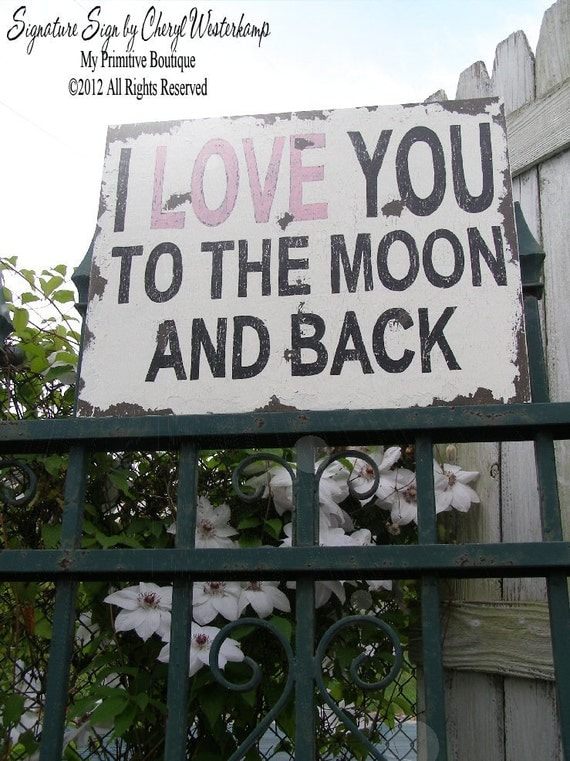 Super Sized I LOVE YOU To The Moon and Back Sign , Primitive Sign, Mothers Day, Wedding Prop, Baby Shower Gift, Valentines Day Gift, 24x16
