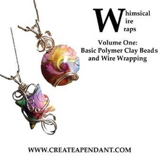 Instructional Wire Wrap Polymer Clay Swirl Lentil and Pillow Beads Pendant Technique Tutorial DVD