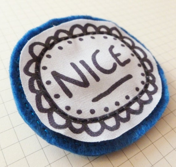 Pin brooch - Nice - Blue black and white quirky doodle word badge