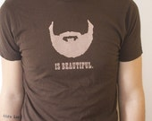 Beard is Beautiful Mens Tee Tshirt