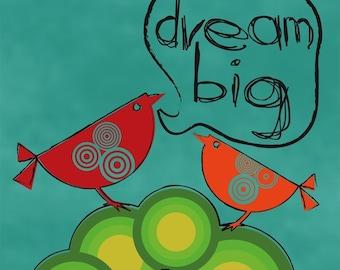 Dream Big Digital Print