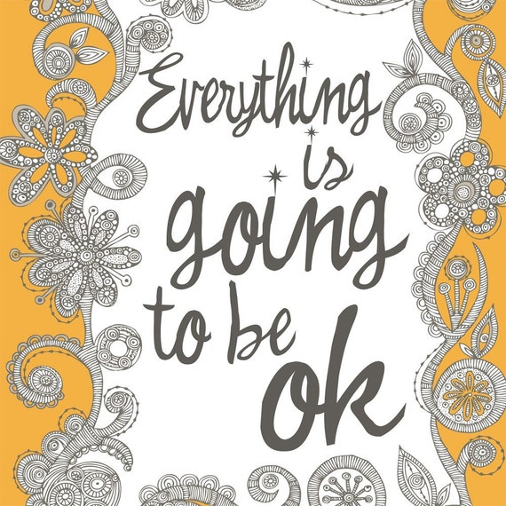 Everyhting is going to be ok digital print