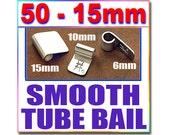 50 Smooth 15mm Tube Bails - 5/8 inch wide - Silver Plated Spider Tube Bails - Aanraku Style Pendant Glue on pad Jewelry Findings