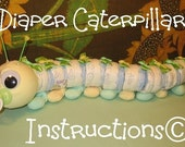 Learn to make a DIAPER CATERPILLAR from diapers and such. GR8 Baby Shower Gift.