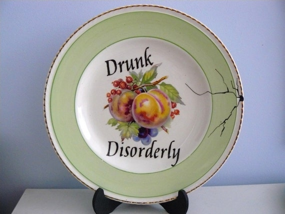 Drunk Disorderly altered vintage plate