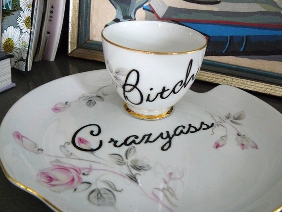 Crazyass Bitch teacup plate