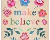 Make Believe - Art Print