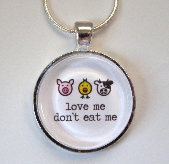 Vegetarian Necklace: Love Me Don't Eat Me glass pendant necklace pig chick cow Vegan