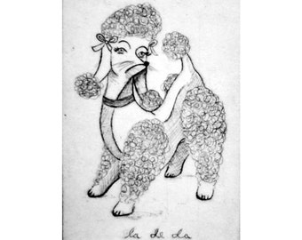 Original Etching Print la de da poodle
