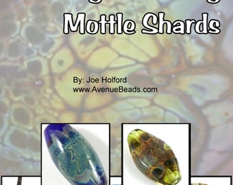 Tutorial - Learn How to Create the Original Mottle Shards for Lampwork.