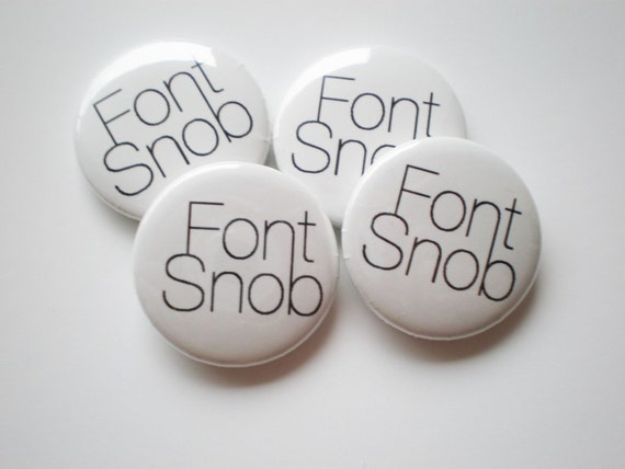 Font Snob - 1 Inch Button