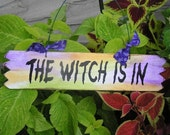 The Witch is In handpainted sign