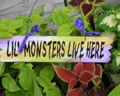 Lil' Monsters Live here handpainted sign