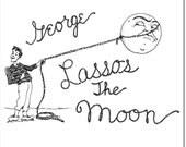 It's a Wonderful Life PDF Printable 'George Lassos the Moon'