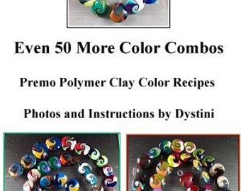 Tutorial Even 50 More Color Combos Recipe Polymer clay ebook by Dystini