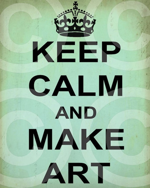 Keep calm and make art 8x10 inches printable antique vintage - Make your own keep calm wallpaper free ...