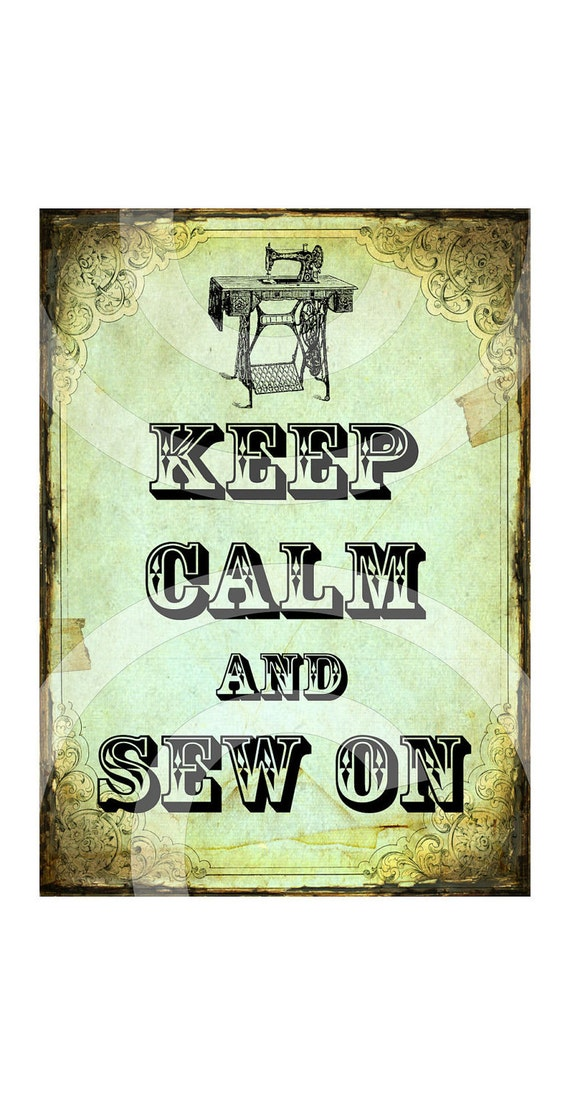 KeeP CaLM and SeW oN PRiNTaBLe DoWNLoaD DiGiTaL CoLLaGe sHeeT antique vintage sewing machine scrapbooking fabric iron on image transfers
