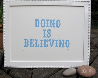 Doing Is Believing Hand pulled blue screenprint