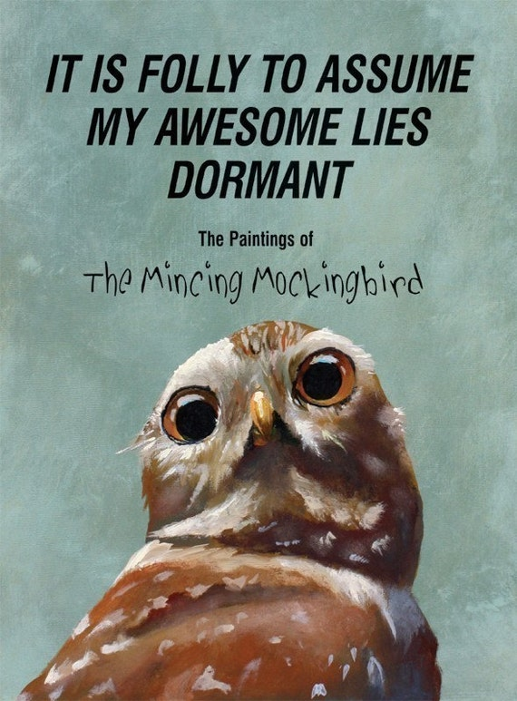 It Is Folly To Assume My Awesome Lies Dormant - The Paintings Of The Mincing Mockingbird - HARDCOVER ART BOOK