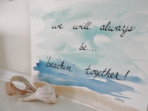 Beach Wedding Calligraphy, Watercolor Painting, Wedding Calligraphy, Beach Scene, Beachin' Together, Romantic Saying, 10 x 13