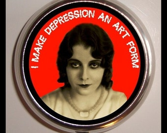 Depression Humor Pill box Pillbox Case Holder for Vitamins Drugs Birth Control I Make Depression An Art Form Retro Pin Up Funny Trinket Box