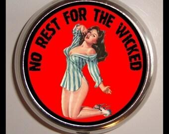 No Rest For the Wicked Pill Case Box Pinup Gal Retro Pulp Kitsch Attitude Bad Girl  Birth Control Case Medicine organizer