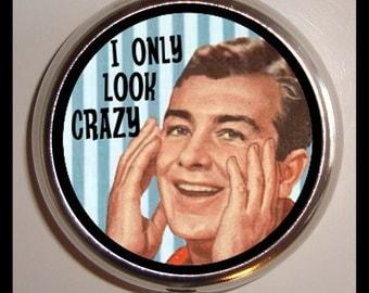 I Only Look Crazy Men's Pill box Pillbox Case Holder Trinket Box Sweetheartsinner