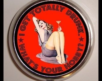 I Get Totally Drunk What's Your Hobby Pill Box Case NEW Sexy Pinup Gal Retro Pulp