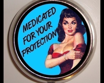 Medicated For Your Protection Pill Box Case Pinup Retro Humor