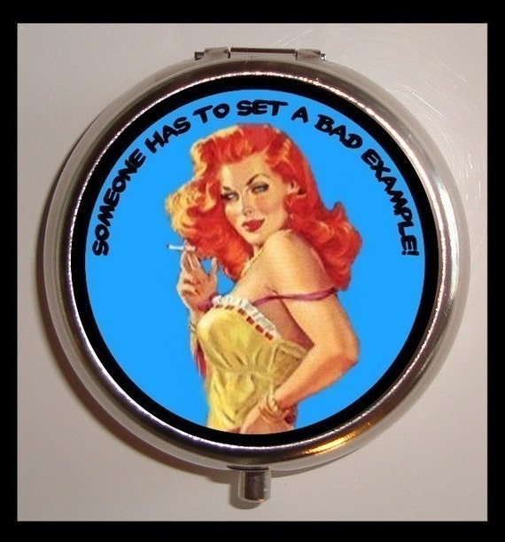 Bad Girl Pill box Pillbox Case Holder for Vitamins Drugs Birth Control Someone Has To Set a Bad Example Sexy Pinup Rockabilly Pin Up
