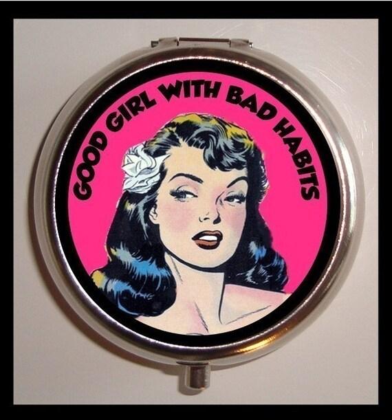 Good Girl Bad Habits Pill box Pillbox Case Holder Pinup Sexy Rockabilly