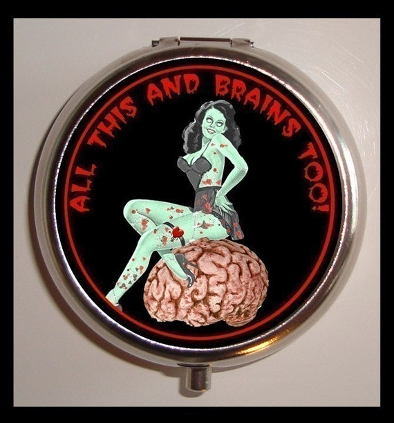 Zombie All this and BRAINS Too Pill box Pillbox Case Living Dead Psychobilly birth control case Medicine Organizer