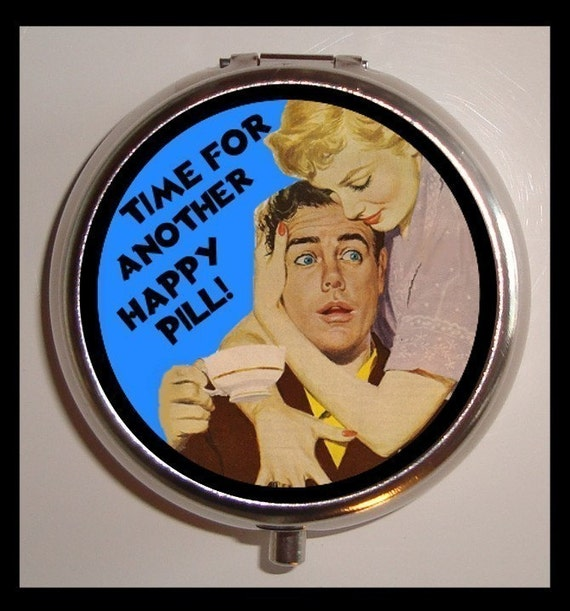 Time For Another Happy Pill PillBox PillCase Retro Humor Kitsch Sweetheartsinner