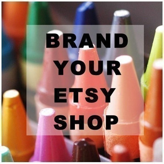 CREATE AND PROMOTE A BETTER ETSY SHOP-  A BRANDING TUTORIAL by Littleput Books