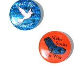 KNIT FOR PEACE  - Pin Button Set - Peace Dove, and Make Socks, Not War