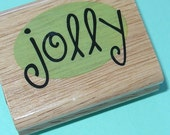 rubber mounted stamp / Jolly