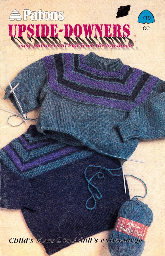 Knitting Pattern Upside Down Sweater : Patons Upside-Downers Sweater Knitting Pattern Book No. 719