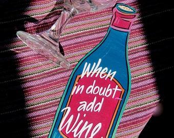 "WINE Bottle Magnet, 'When in Doubt add Wine""  PRE-ORDER only"