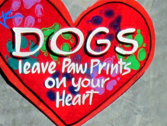 DOGS Leave Paw Prints, Magnet
