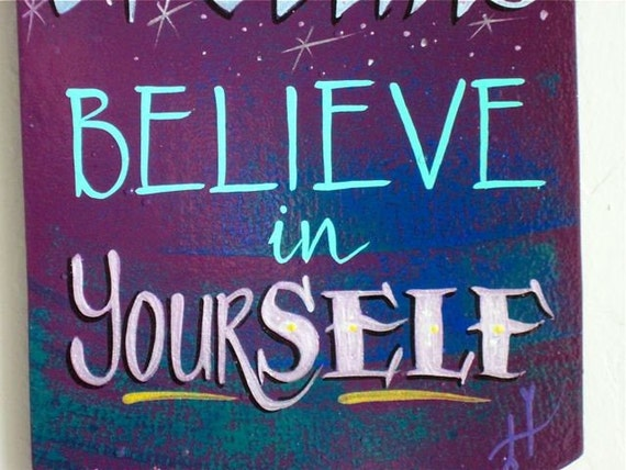 Believe in yourself , wall plaque/ sign: MADE TO ORDER only