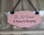 Do Not Disturb A Nurse Is Sleeping Wood Sign Vinyl Country Pink Quiet Please Do Not Knock Ring Bell Day Sleeper Night Shift Worker Door Hang