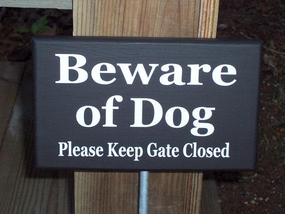 Beware Of Dog Please Keep Gate Closed Wood Vinyl Yard Garden