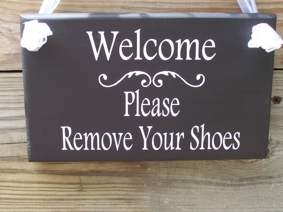 Welcome Please Remove Your Shoes Wood Vinyl Sign Wooden Sign