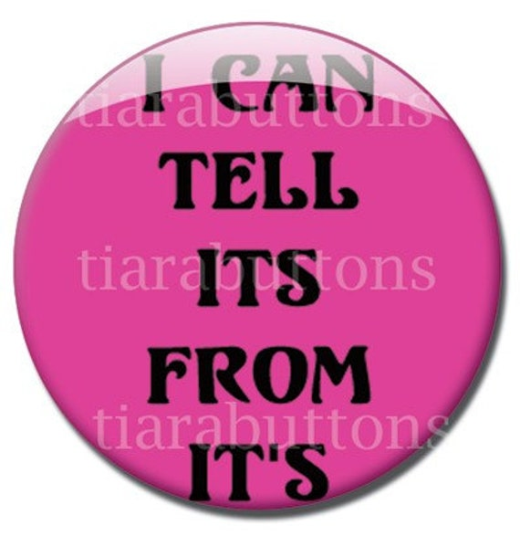 1 inch button - The Difference Between It's and Its - Grammar Lovers Look Here