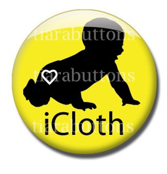"""1"""" pinback button for cloth diaper mamas - iCloth - great for your favorite crunchy mama"""